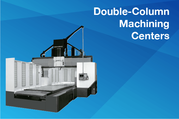 Double-Column Machining Centres